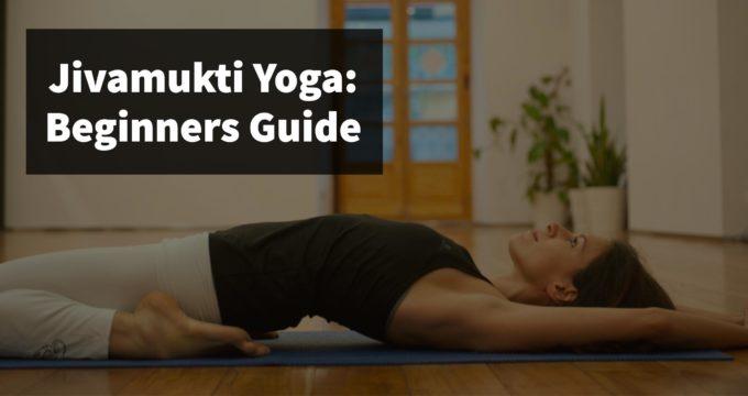 Jivamukti Yoga: A Beginners Guide